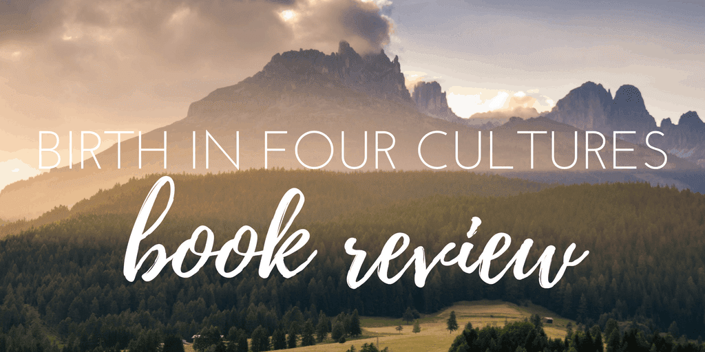 Birth In Four Cultures Book Review